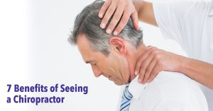 Benefits of Seeing a Chiropractor with Total Chiro