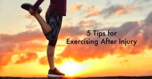 5 tips for exercising after an injury